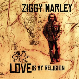 Ziggy Marley - Love Is My Religion (℗ 2006, Tuff Gong Worldwide)