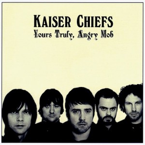 Kaiser Chiefs - Yours Truly, Angry Mob (℗ 2007, Polydor & B-Unique Records)